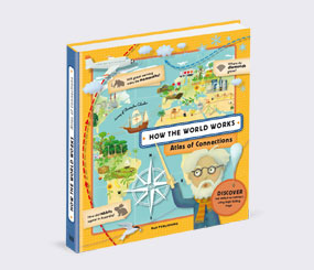 How the World Works: Atlas of Connections