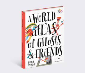 A World Atlas of Ghosts and Friends