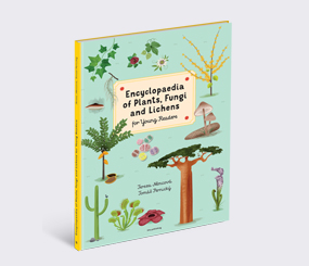 Encyclopaedia of Plants, Fungi and Lichens for Young Readers
