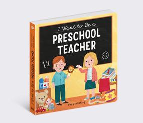I Want To Be a Preschool Teacher